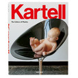 Kartell - Kartell - The Culture of Plastics book